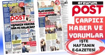 Çarpıcı haber ve yorumlarıyla işte Erzurum Post e-gazete